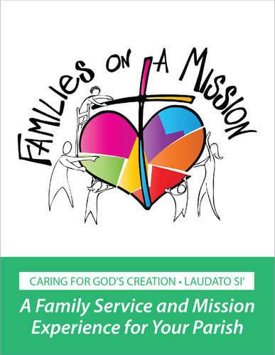 [Families on a Mission] Families on a Mission - Creation Care - Binder + Download (Binder + eResource): A Family Service and Mission Experience for Your Parish