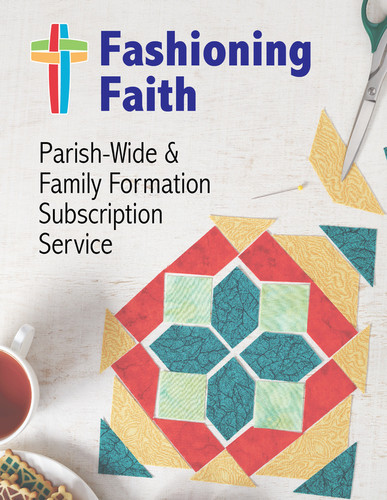 Fashioning Faith (Annual Subscription) (eResource): Resource Archive for Parish-Wide & Family Formation