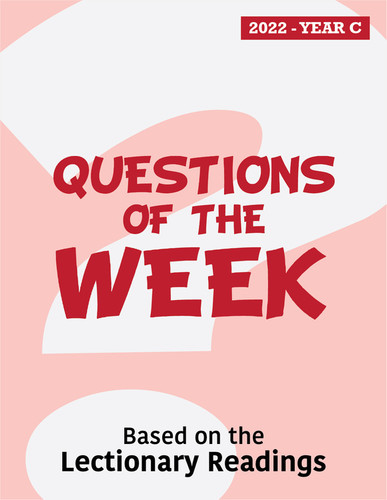 [Questions of the Week] Questions of the Week 2022 (eResource): Based on the Lectionary Readings for Year C