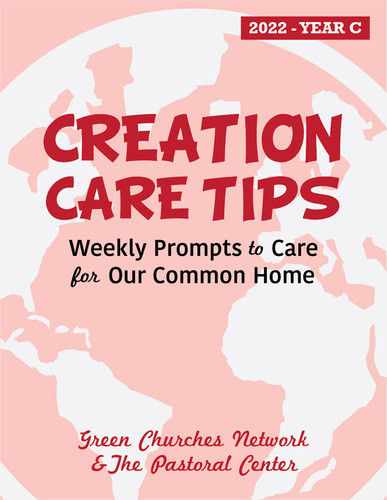 Creation Care Tips 2022 (eResource): Weekly Prompts to Care for Our Common Home