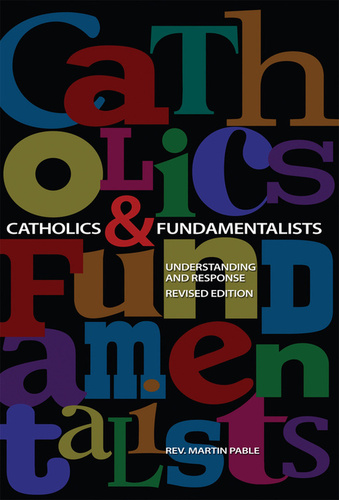 Catholics & Fundamentalists: Understanding and Response