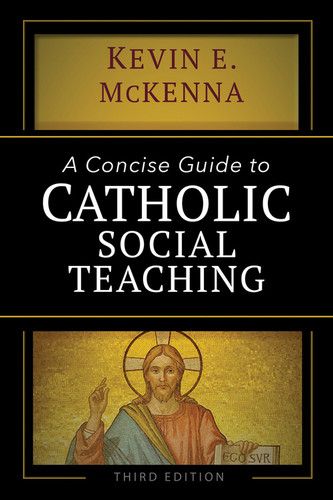 A Concise Guide to Catholic Social Teaching: Third Edition