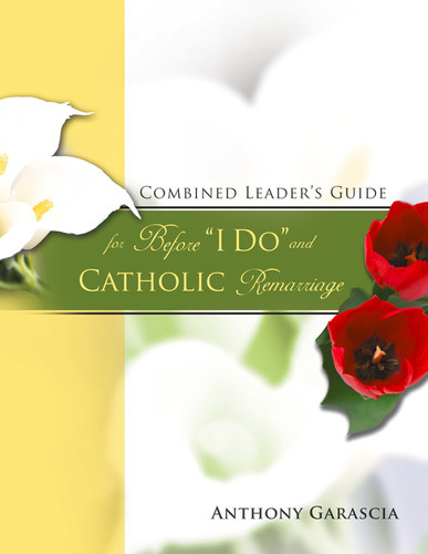 """Combined Leader's Guide for Before """"I Do"""" and Catholic Remarriage (Booklet)"""