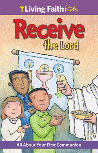 Receive The Lord - My First Eucharist (Booklet): Living Faith Kids Sticker Booklet