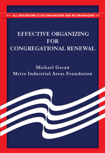 Effective Organizing for Congregational Renewal (Booklet): All Organizing Is Dis-Organizing and Re-Organizing