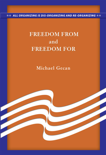 Freedom From and Freedom For