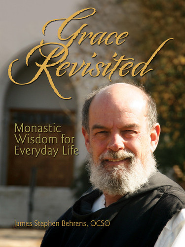 Grace Revisited: Monastic Wisdom for Everyday Life