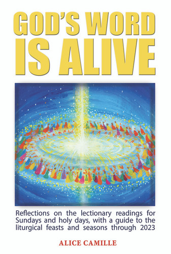 God's Word Is Alive: Reflections on the Sunday Readings for Years A, B, and C