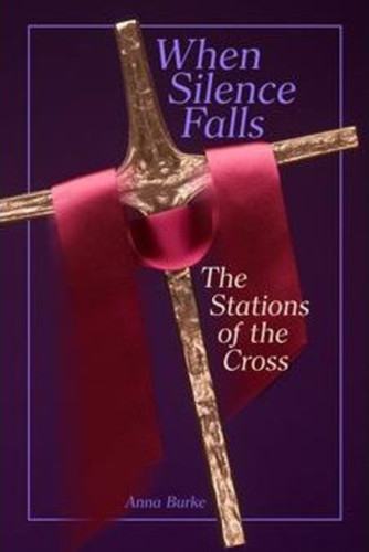 When Silence Falls (Booklet): The Stations of the Cross