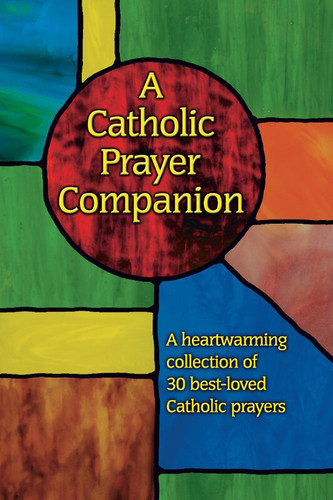 A Catholic Prayer Companion - Pocket Size: A Heartwarming Collection of 30 Best-Loved Catholic Prayers