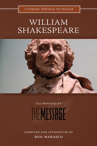 [Literary Portals to Prayer series] William Shakespeare: Illuminated by The Message
