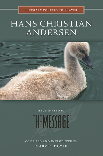 [Literary Portals to Prayer series] Hans Christian Andersen: Illuminated by The Message