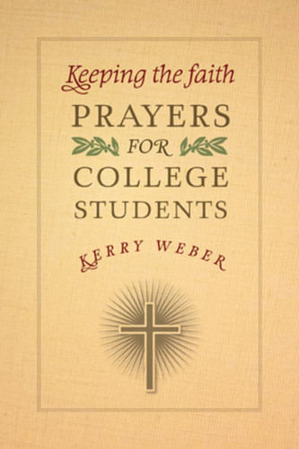 Keeping the Faith: Prayers for College Students