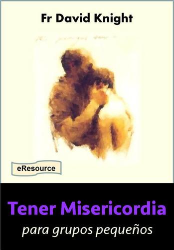 Tener Misericordia (eResource): para grupos pequeños