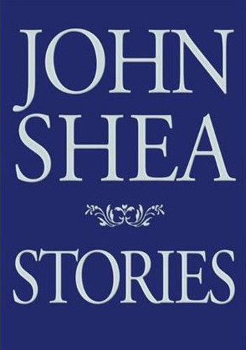 Stories: by John Shea
