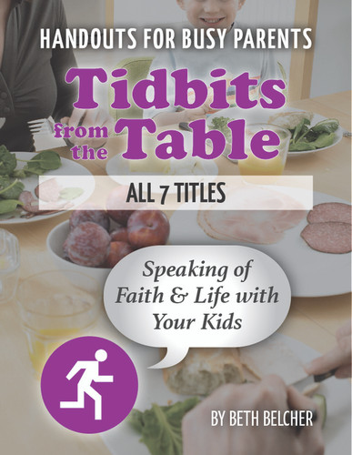 [Tidbits from the Table] Tidbits from the Table Bundle (eResource): All 7 Handouts for Busy Parents