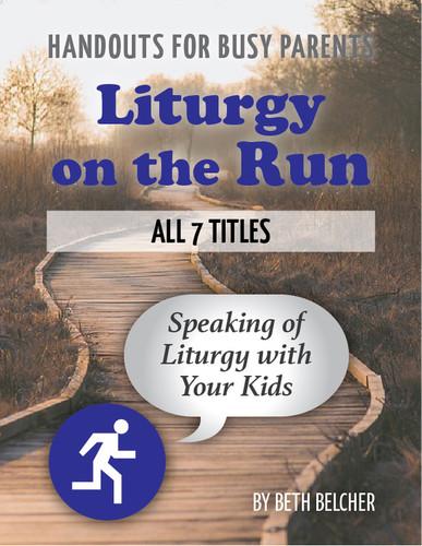 [Liturgy on the Run] Liturgy on the Run (eResource): Set of All 7 for 20% off!