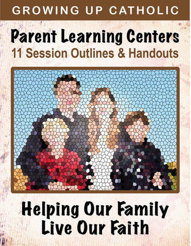 Parent Learning Centers - Helping Our Family Live Our Faith (eResource): 11 Doctrinal Session Outlines & Handouts