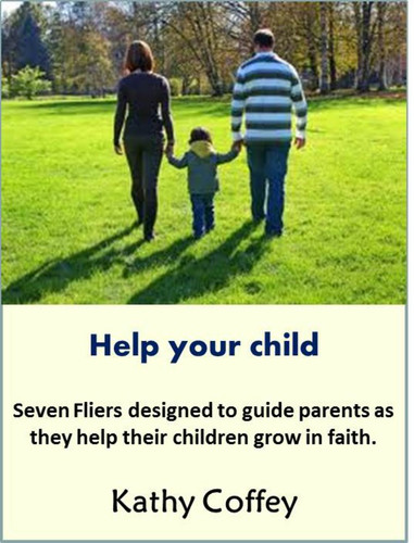 Help Your Child...Grow in Faith (eResource): 7 Fliers for Busy Parents