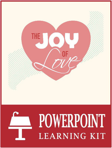 Joy of Love Powerpoint Learning Kit (eResource): 40% OFF!