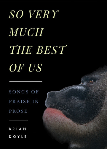 So Very Much the Best of Us: Songs of Praise in Prose