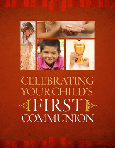 [Celebrating Your Child's Sacraments] Celebrating Your Child's First Communion (Booklet)