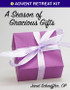 [Advent & Christmas eResources] A Season of Gracious Gifts (eResource): Advent Retreat Kit
