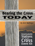 [Lenten eResources] Bearing the Cross Today (eResource): Stations of the Cross Event Kit
