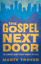 The Gospel Next Door: Following Jesus Right Where You Are