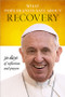 [What Pope Francis Says series] What Pope Francis Says About Recovery (Booklet): 30 Days of Reflections and Prayers