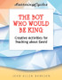 [LearningCycles series] The Boy Who Would Be King (eResource): Creative Activities for Teaching about David