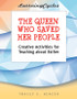 [LearningCycles series] The Queen Who Saved Her People (eResource): Creative Activities for Teaching about Esther
