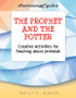 [LearningCycles series] The Prophet and the Potter (eResource): Creative Activities for Teaching about Jeremiah