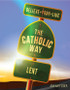 [Individual Catholic Way Sessions] Lent (eResource): Sessions + Handouts for Praying, Learning, and Living the Faith