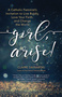 Girl, Arise!: A Catholic Feminist's Invitation to Live Boldly, Love Your Faith, and Change the World