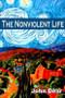 The Nonviolent Life: The Nonviolent Life