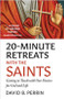 20-Minute Retreats with the Saints (Booklet): Getting in Touch with our Desires for God and Life