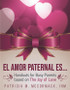 El Amor Paternal Es... (eResource): Handouts/Small Group Sessions for Busy Parents on The Joy of Love