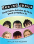 Seeing Jesus (Paperback + eResource): Social Justice Activities for Today Based on Matthew 25