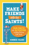 Make Friends with the Saints! (Booklet): Fun Facts and Activities to Help Us Live Like Jesus