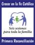 [Growing Up Catholic Sacramental Preparation] Sesiones para Primera Reconciliación (Booklet): Crecer en la Fe Catolica