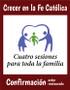 [Growing Up Catholic Sacramental Preparation] Sesiones para confirmación order restaurado (Booklet): Crecer en la Fe Catolica