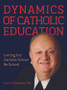 Dynamics of Catholic Education: Letting the Catholic School Be School