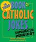 [Books of Catholic Jokes series] The Third Book of Catholic Jokes: Imprimatur Pending