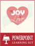 Joy of Love Powerpoint Learning Kit (eResource)