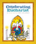 Celebrating Eucharist (Booklet): A Mass Book for Children