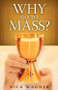 Why Go to Mass? (Booklet)