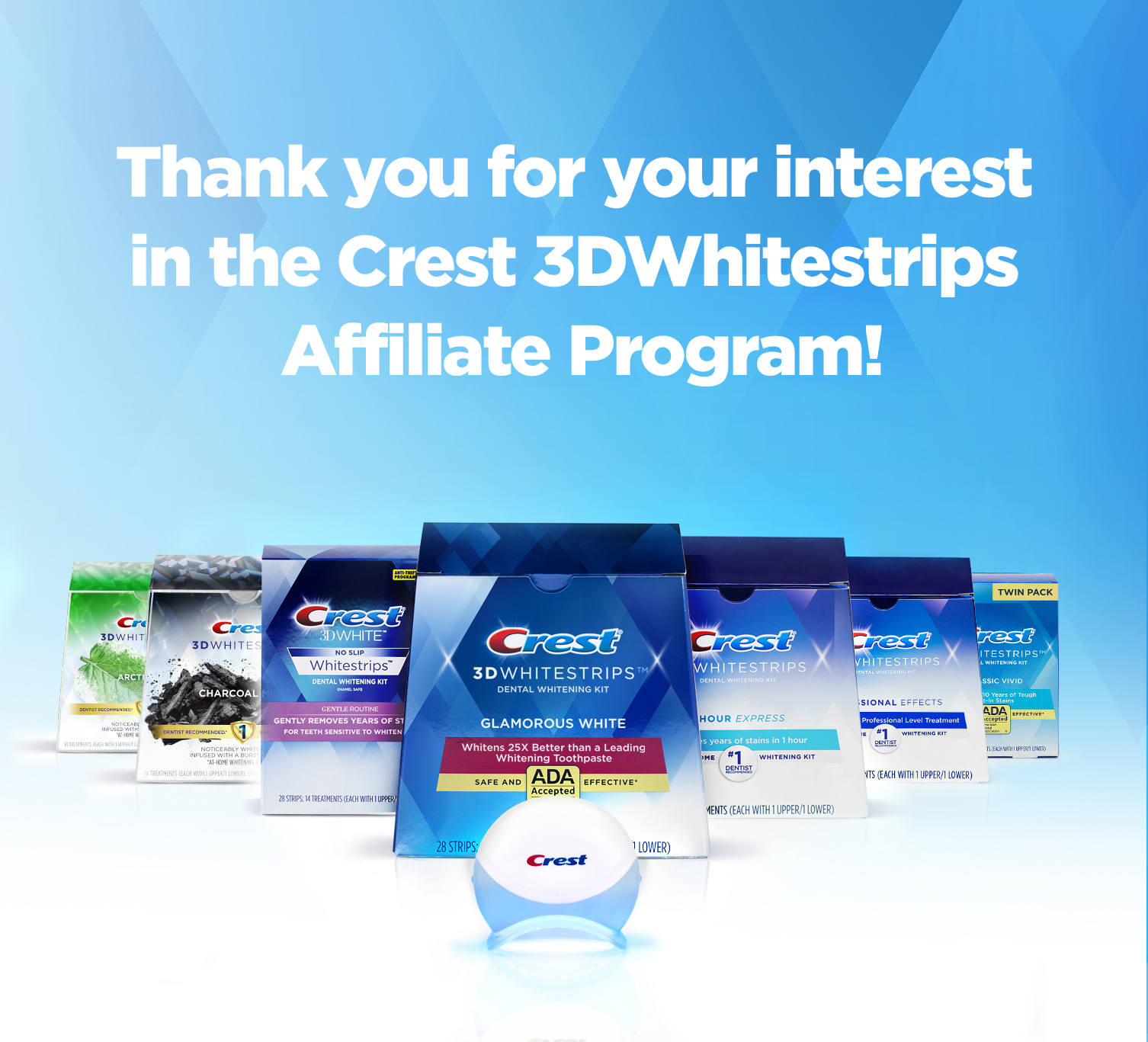 Thank you for your interest in the Crest 3DWhitestrips Affiliate Program!