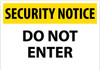 SECURITY NOTICE, DO NOT ENTER, 14X20, .040 ALUM