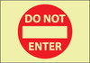 DO NOT ENTER, 7X10, GLOW RIGID